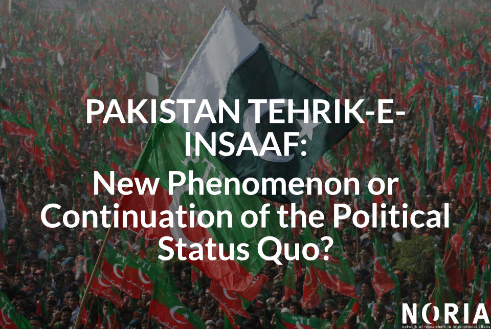 South Asia Paper #5: Pakistan Tehrik-e-Insaaf: New Phenomenon or Continuation of the Political Status Quo?